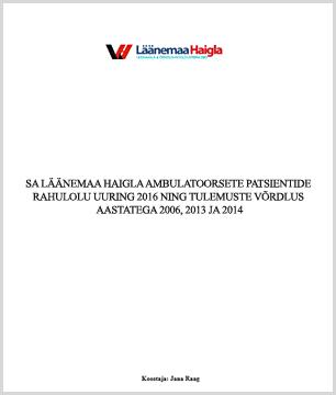 SA Läänemaa Haigla ambulatoorsete patsientide rahulolu uuring 2016 ning tulemuste võrdlus aastatega 2006, 2013 ja 2014